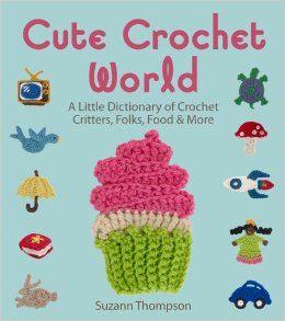 Cover for Cute Crochet World, by Suzann
