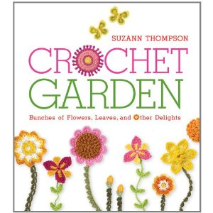 Crochet Garden by Suzann Thompson